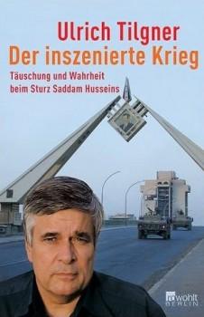 Der inszenierte Krieg, Ulrich Tilgner, Buch